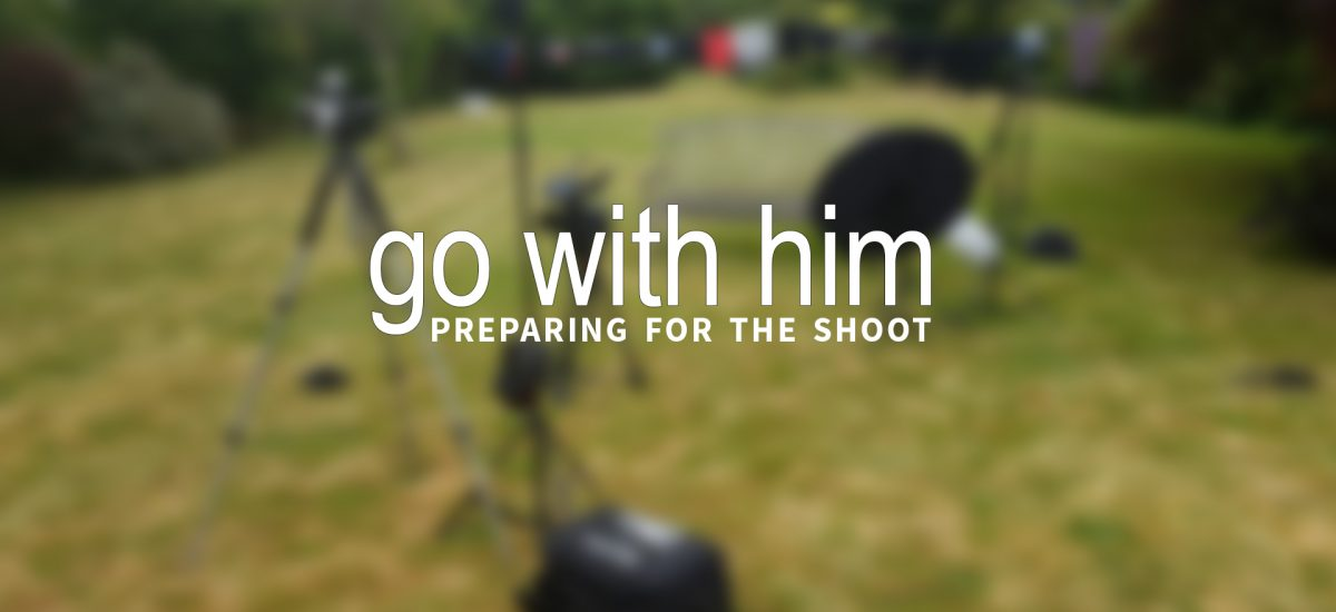 Go With Him: Pre-Production
