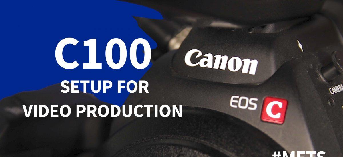 Canon C100 Set Up