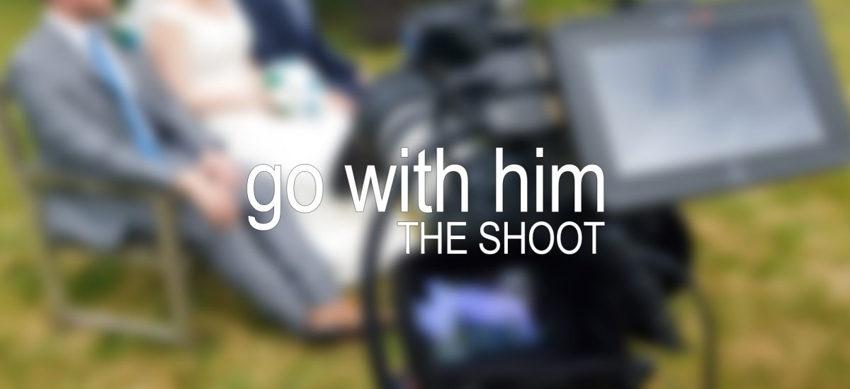 Go With Him: Production
