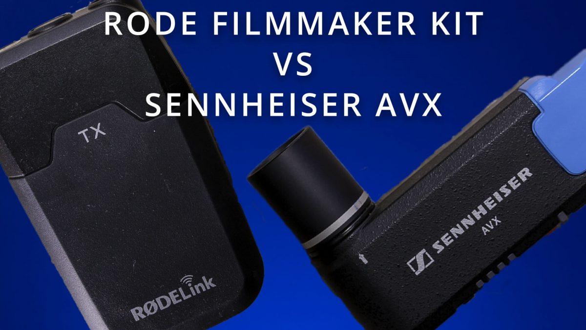 Rode Filmmaker Kit vs Sennhesier AVX