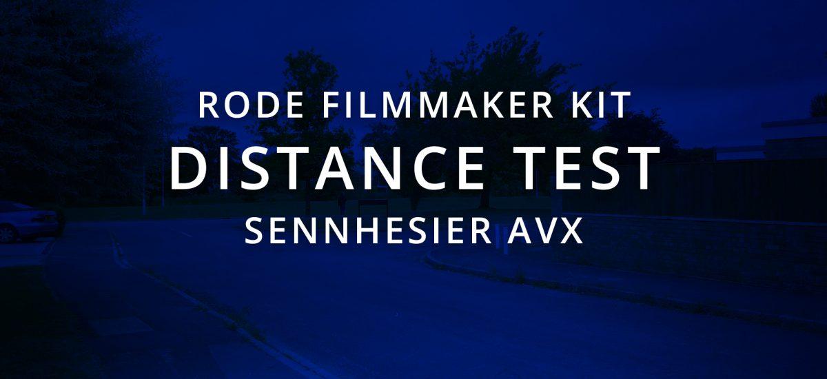 Rode Filmmaker Kit vs Sennheiser AVX – Distance Test