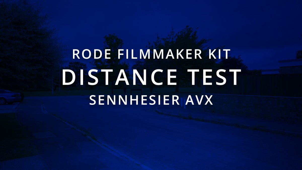 Rode Filmmaker Kit vs Sennheiser AVX – Distance Test