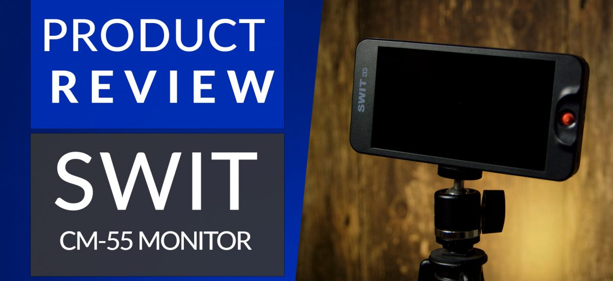 Swit CM-55 Monitor Review
